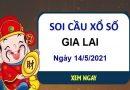 Soi cầu XSGL ngày 14/5/2021 – Soi cầu chốt số đài Gia Lai thứ 6 hôm nay