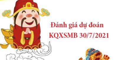 Đánh giá dự đoán KQXSMB 30/7/2021 hôm nay