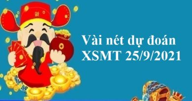 Vài nét dự đoán XSMT 25/9/2021 hôm nay