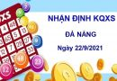 Nhận định KQXSDNG ngày 22/9/2021 chốt số Đà Nẵng thứ 4